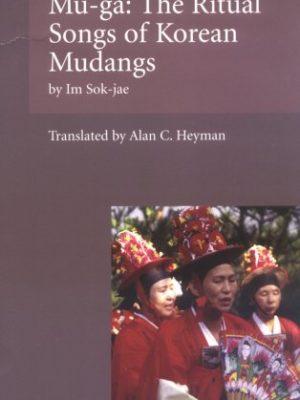 Mu-ga:  The Ritual Songs of Korean Mudangs