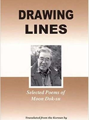 Drawing Lines:  selected poems of Moon Dok-su