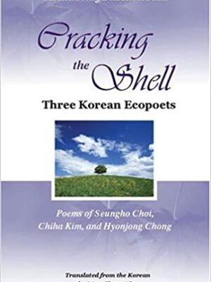 Cracking the shell: three Korean ecopoets