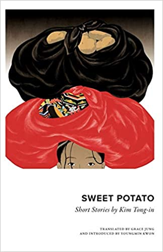 Sweet Potato: Collected Short Stories by Kim Tongin