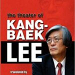 Allegory of survival : the theater of Kang-baek Lee