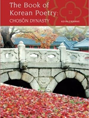 The Book of Korean Poetry: CHOSON DYNASTY
