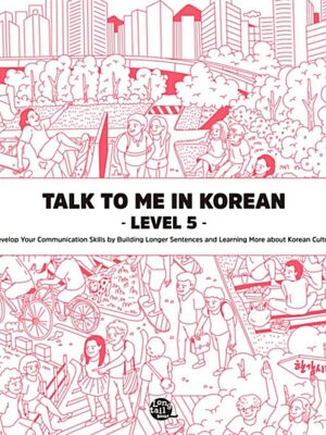 Talk To Me In Korean Level 5