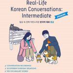Real-Life Korean Conversations : Intermediate – 일상 속 진짜 자연스러운 한국어 대화 중급