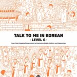 Talk To Me In Korean Level 6