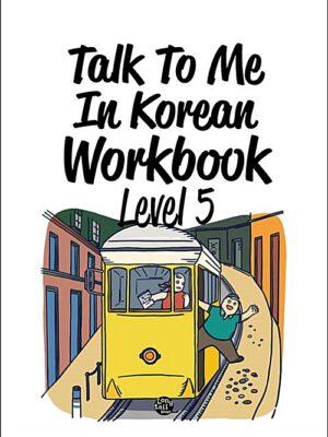 Talk To Me In Korean Workbook Level 5