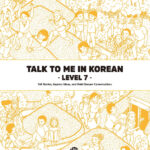Talk To Me In Korean Level 7